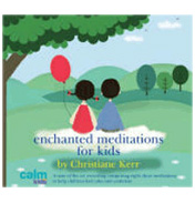 Enchanted Meditation CD for Kids by Christine Kerr